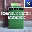 Bottle Bank Arcade